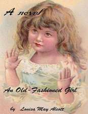An Old-Fashioned Girl ( Novel )