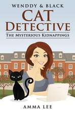 Wendy and Black (the Cat Detective):  The Mysterious Kidnappings