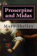 Proserpine and Midas:  The Seattle Play Series