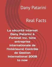 La  Securite Internet Dany Patarini a Fortinet Inc. (Une Entreprise Internationale de L'Interieure) Controle de Gestion International 2009 to Now