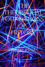 The Theoretical Foundations of History