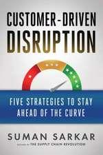 Customer-Driven Disruption