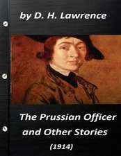 The Prussian Officer, and Other Stories (1914) by D. H. Lawrence ( Classics)