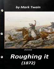 Roughing It by Mark Twain (1872) (World's Classics)