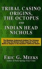Tribal Casino Origins, the Octopus, and Indian Head Nichols