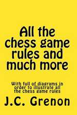 All the Chess Rules and Much More