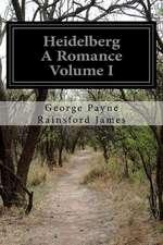 Heidelberg a Romance Volume I