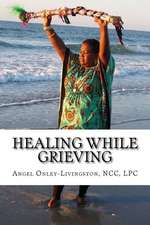 Healing While Grieving