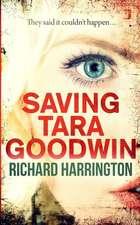 Saving Tara Goodwin