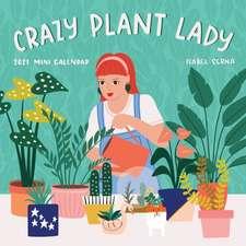 Crazy Plant Lady Mini Wall Calendar 2021
