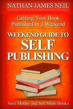 Weekend Guide to Self-Publishing