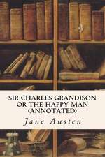 Sir Charles Grandison or the Happy Man (Annotated)