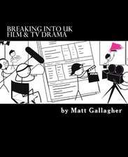 Breaking Into UK Film and TV Drama