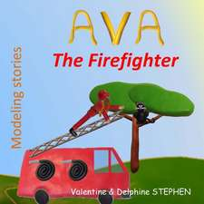 Ava the Firefighter