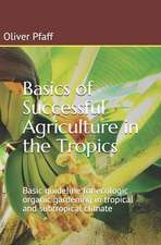 Basics of Successful Agriculture in the Tropics