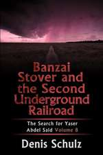 Banzai Stover and the Second Underground Railroad