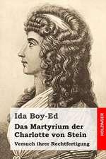 Das Martyrium Der Charlotte Von Stein