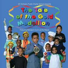 DC Scholars Public Charter School Presents the Tale of the Gold Medallion Featuring Makalynn Dunn as the Mayor
