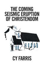 The Coming Seismic Eruption of Christendom