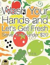 Wash Your Hands and Let's Get Fresh