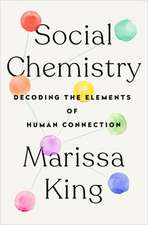 Social Chemistry: The Elements of Human Connection