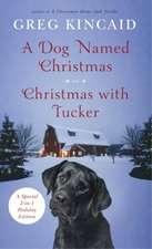 Dog Named Christmas and Christmas with Tucker