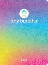 Tiny Buddha 2022 Monthly/Weekly Planner Calendar