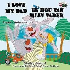 Ik hou van mijn vader / I Love My Dad: bilingual dutch, english kids books
