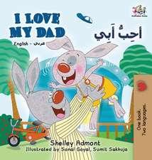 I Love My Dad (English Arabic Bilingual Book)
