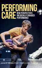 Performing Care: New Perspectives on Socially Engaged Performance