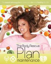 The body rescue maintenance plan