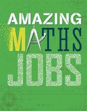 Hynson, C: Amazing Jobs: Amazing Jobs: Maths