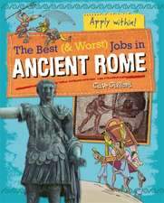 The Best and Worst Jobs: Ancient Rome
