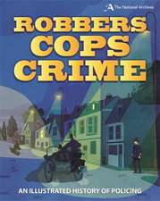 Robbers, Cops, Crime