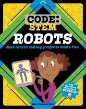 Wainewright, M: Code: STEM: Robots