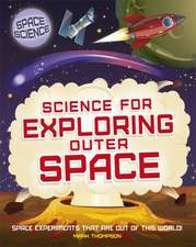 Thompson, M: Space Science: STEM in Space: Science for Explo