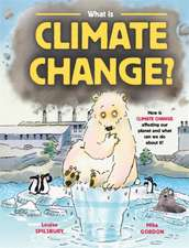 Spilsbury, L: What is Climate Change?