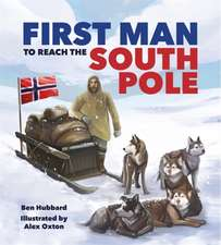 Famous Firsts: First Man to the South Pole