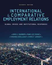 International and Comparative Employment Relations: Global Crises and Institutional Responses