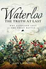 Waterloo: The Truth at Last