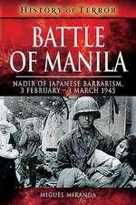 Battle of Manila: Nadir of Japanese Barbarism, 3 February - 3 March 1945