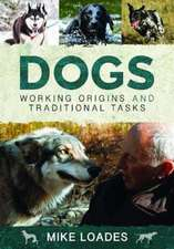 DOGS WORKING ORIGINS & TRADITIONAL TASKS