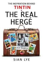The Real Hergé: The Inspiration Behind Tintin