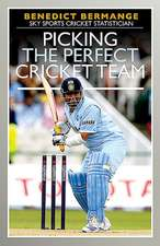 PICKING THE PERFECT CRICKET TEAM