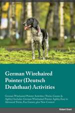 German Wirehaired Pointer Deutsch Drahthaar Activities German Wirehaired Pointer Activities (Tricks, Games & Agility) Includes
