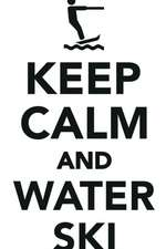 Keep Calm Water Ski Workbook of Affirmations Keep Calm Water Ski Workbook of Affirmations