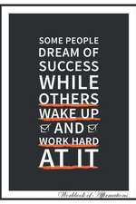 Haynes, A: Some People Dream of Success While Others Wake Up