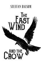 East Wind and the Crow