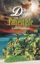 Dark Days on the Fairest Isle