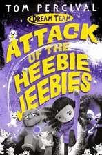 Attack of the Heebie-Jeebies